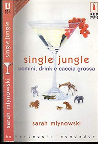 Single jungle: uomini, drink e caccia grossa - Sarah